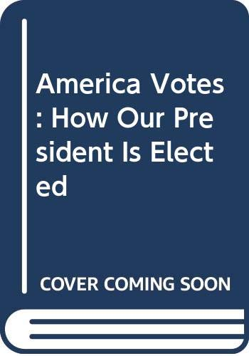 9780606347600: America Votes: How Our President Is Elected