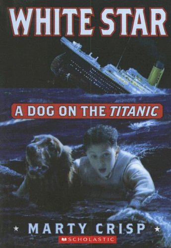 9780606347754: White Star: A Dog on the Titanic