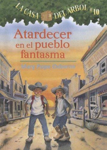 9780606349185: Atardecer En El Pueblo Fantasma / Ghost Town at Sundown (La Casa Del Arbol / Magic Tree House) (Spanish Edition)