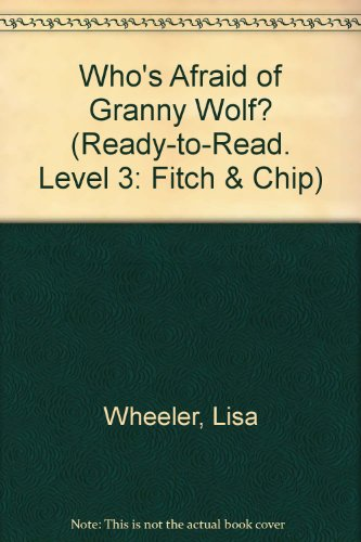 9780606349994: Who's Afraid of Granny Wolf? (Ready-to-Read. Level 3: Fitch & Chip)