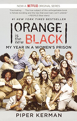 9780606351263: Orange Is The New Black: My Year In A Women's Prison (Turtleback School & Library Binding Edition)