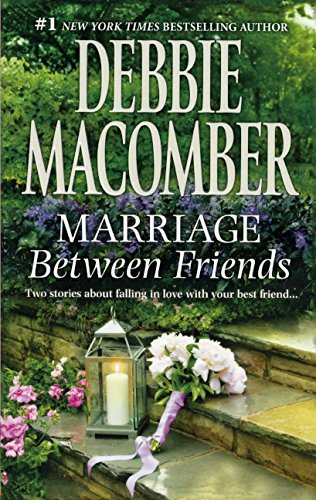 Marriage Between Friends: Macomber, Debbie