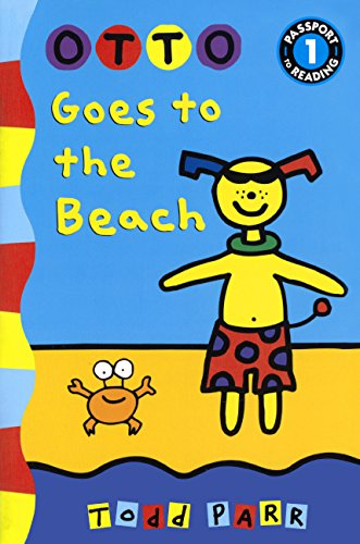 Otto Goes to the Beach: Todd Parr