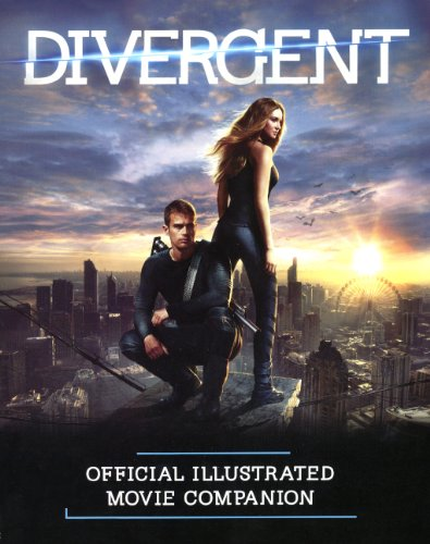9780606353489: Divergent Official Illustrated Movie Companion