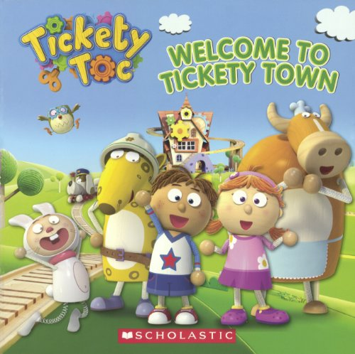 9780606354172: Welcome to Tickety Town (Tickety Toc)