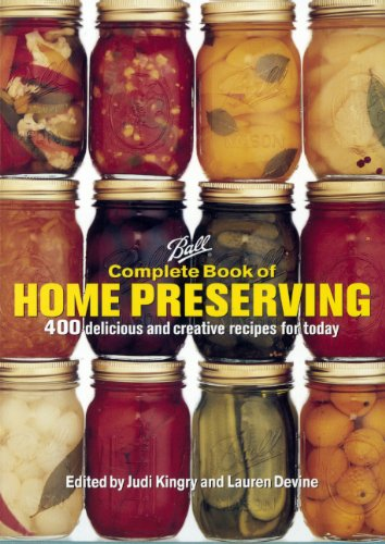 9780606356107: Ball Complete Book of Home Preserving: 400 Delicious and Creative Recipes for Today