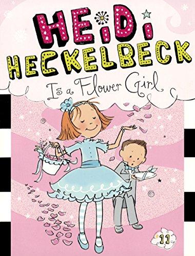 9780606357746: Heidi Heckelbeck Is a Flower Girl