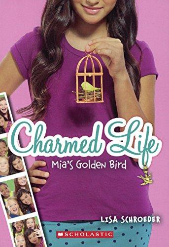 Mia's Golden Bird (Prebound): Lisa Schroeder