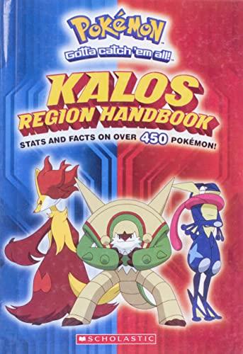 9780606358613: Pokemon Kalos Region Handbook: Stats and Facts on Over 450 Pokemon!
