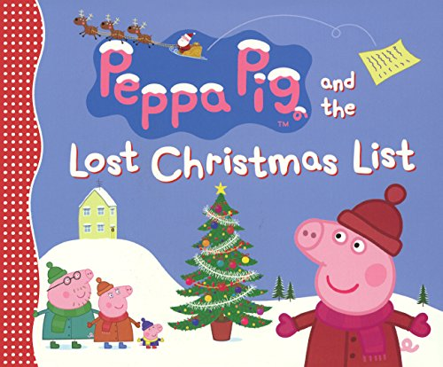 9780606358682: Peppa Pig And The Lost Christmas List (Turtleback School & Library Binding Edition)