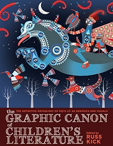 The Graphic Canon of Children s Literature: The Definitive Anthology of Kid s Lit as Graphics and ...