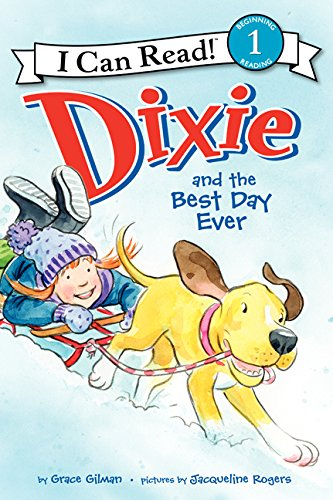 9780606359627: Dixie And The Best Day Ever (Turtleback School & Library Binding Edition) (I Can Read!: Level 1)