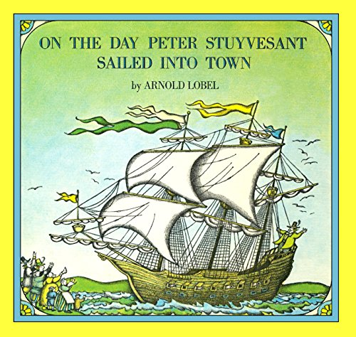 9780606359689: On The Day Peter Stuyvesant Sailed Into Town (Turtleback School & Library Binding Edition)