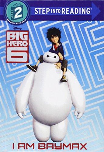 9780606363839: I Am Baymax (Disney Big Hero 6) (Step Into Reading, Step 2: Big Hero 6)