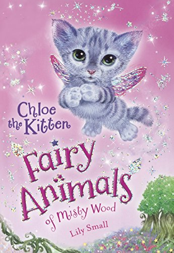 Chloe The Kitten (Turtleback School & Library Binding Edition) (Fairy Animals of Misty Wood): ...