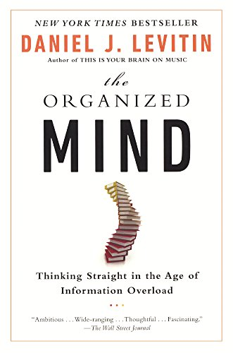 9780606368230: The Organized Mind: Thinking Straight In The Age Of Information Overload (Turtleback School & Library Binding Edition)