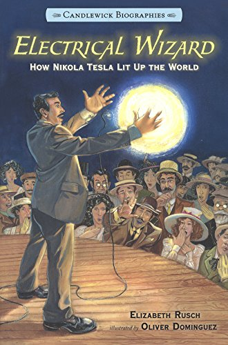 9780606368735: Electrical Wizard: How Nikola Tesla Lit Up The World (Turtleback School & Library Binding Edition) (Candlewick Biographies)