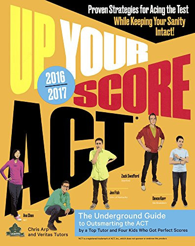 9780606368889: Up Your Score ACT: The Underground Guide, 2016-2017 Edition (Turtleback School & Library Binding Edition)