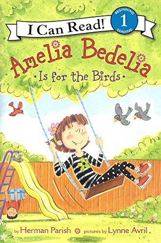 9780606369503: Amelia Bedelia Is For The Birds (Turtleback School & Library Binding Edition) (I Can Read! Beginning Reading Level 1)