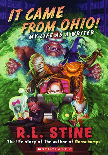 It Came from Ohio!: My Life as a Writer (Prebound): R.L. Stine