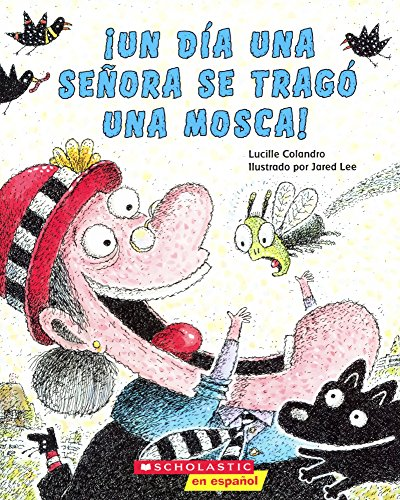 Un Dia Una Senora Se Trago Una Mosca (There Was an Old Lady Who Swallowed a Fly) (Hardback): ...