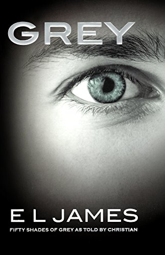 Grey: Fifty Shades of Grey as Told: E L James