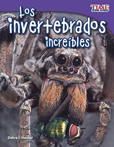 9780606371797: Los Invertebrados Increibles (Incredible Invertebrates) (Turtleback School & Library Binding Edition) (Time for Kids Nonfiction Readers: Level 3.3) (Spanish Edition)