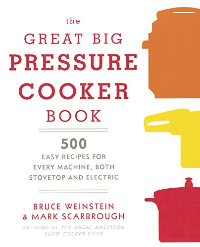 The Great Big Pressure Cooker Book (Turtleback School & Library Binding Edition): Bruce ...