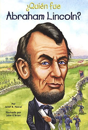 Quien Fue Abraham Lincoln? (Who Was Abraham Lincoln?) (Prebound): Janet B. Pascal