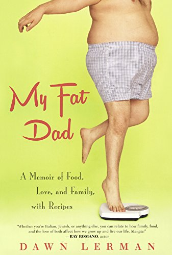 My Fat Dad: A Memoir Of Food, Love, And Family, With Recipes (Turtleback School & Library ...