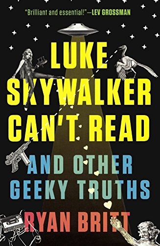 9780606378185: Luke Skywalker Can't Read And Other Geeky Truths (Turtleback School & Library Binding Edition)