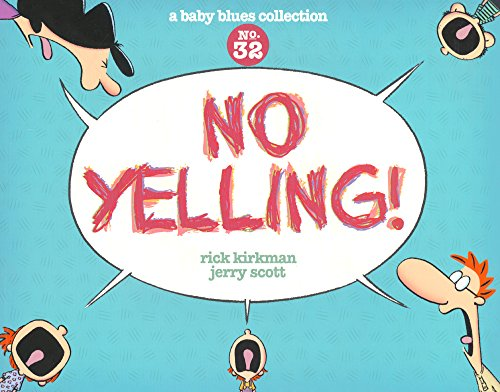 9780606378277: No Yelling!: A Baby Blues Collection (Turtleback School & Library Binding Edition) (Baby Blues Scrapbook)