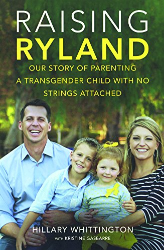 Raising Ryland: Our Story of Parenting a Transgender Child with No Strings Attached (Prebound): ...
