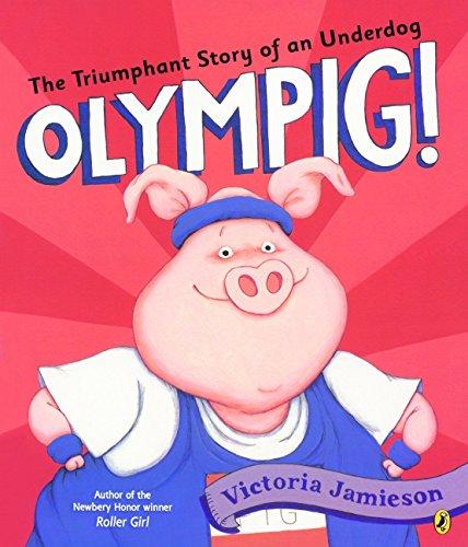 Olympig! (Turtleback School & Library Binding Edition): Victoria Jamieson