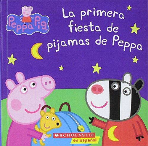 9780606391597: La Primera Fiesta De Pijamas De Peppa (Peppa's First Sleepover) (Turtleback School & Library Binding Edition) (Peppa Pig) (Spanish Edition)