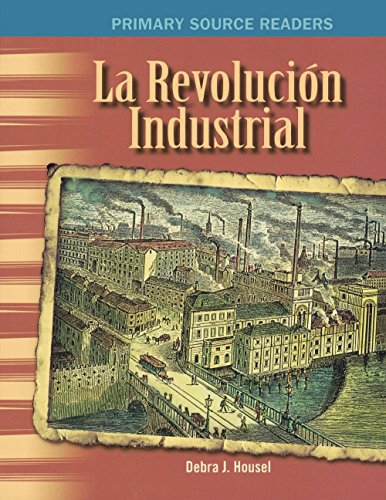 Revolucion Industrial (Industrial Revolution) (Turtleback School &: Housel, Debra