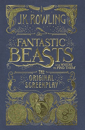 FANTASTIC BEASTS and WHERE TO FI: Rowling, J. K.