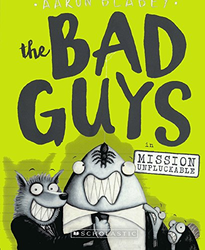 9780606401548: The Bad Guys In Mission Unpluckable (Turtleback School & Library Binding Edition)