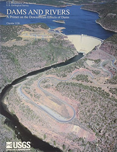 Dams and rivers: A primer on the downstream effects of dams (U.S. Geological Survey circular): ...