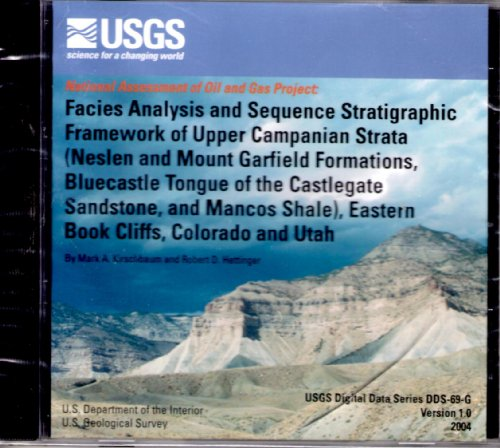 9780607908640: Facies Analysis and Sequence Stratigraphic Framework of Upper Campanian Strata (Neslen and Mount Garfield Formations, Bluecastle Tongue of the Castleg (U.S. Geological Survey Digital Data)
