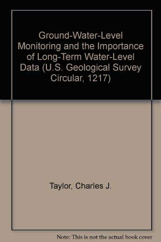 9780607974225: Ground-Water-Level Monitoring and the Importance of Long-Term Water-Level Data (U.S. Geological Survey Circular, 1217)