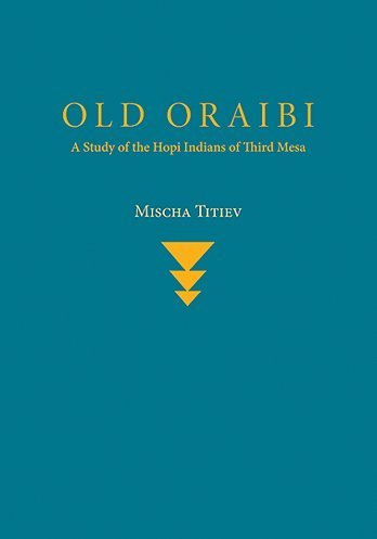 9780608078700: Old Oraibi: A Study of the Hopi Indians of Third Mesa