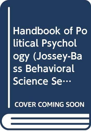 9780608169729: Handbook of Political Psychology (Jossey-Bass Behavioral Science Series)
