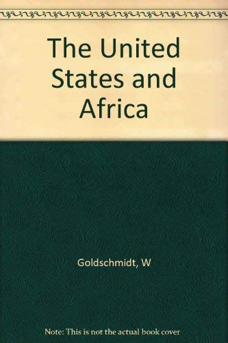 The United States and Africa: W Goldschmidt