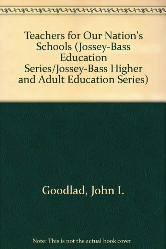 9780608215570: Teachers for Our Nation's Schools (Jossey-Bass Education Series/Jossey-Bass Higher and Adult Education Series)