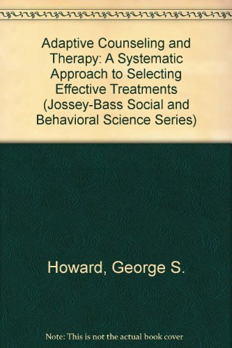9780608216096: Adaptive Counseling and Therapy: A Systematic Approach to Selecting Effective Treatments (Jossey-Bass Social and Behavioral Science Series)