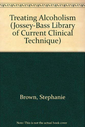 9780608216232: Treating Alcoholism (Jossey-Bass Library of Current Clinical Technique)