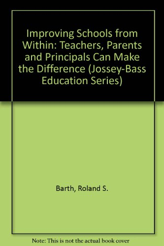 9780608216973: Improving Schools from Within: Teachers, Parents and Principals Can Make the Difference (Jossey-Bass Education Series)