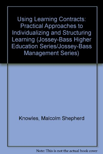 9780608251714: Using Learning Contracts: Practical Approaches to Individualizing and Structuring Learning