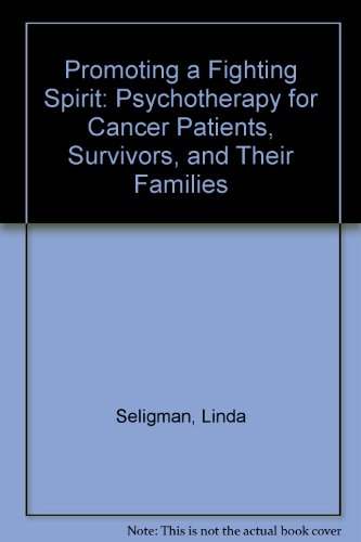 9780608256931: Promoting a Fighting Spirit: Psychotherapy for Cancer Patients, Survivors, and Their Families
